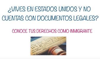 ¿Eres inmigrante indocumentado? Cónoce tus derechos